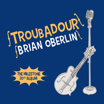 Troubador by Brian Oberlin